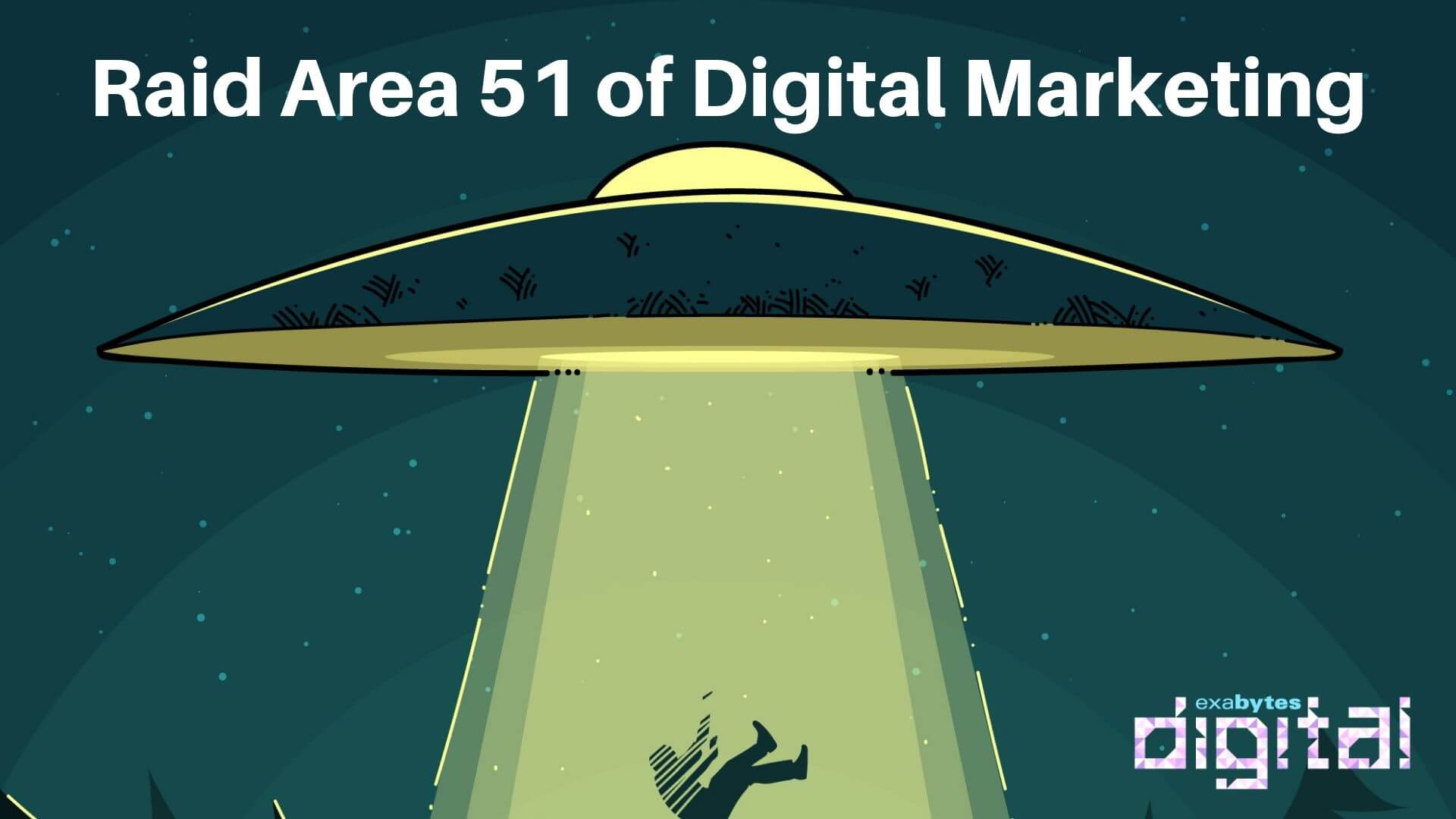 Raid Area 51 of Digital Marketing - Exabytes Digital